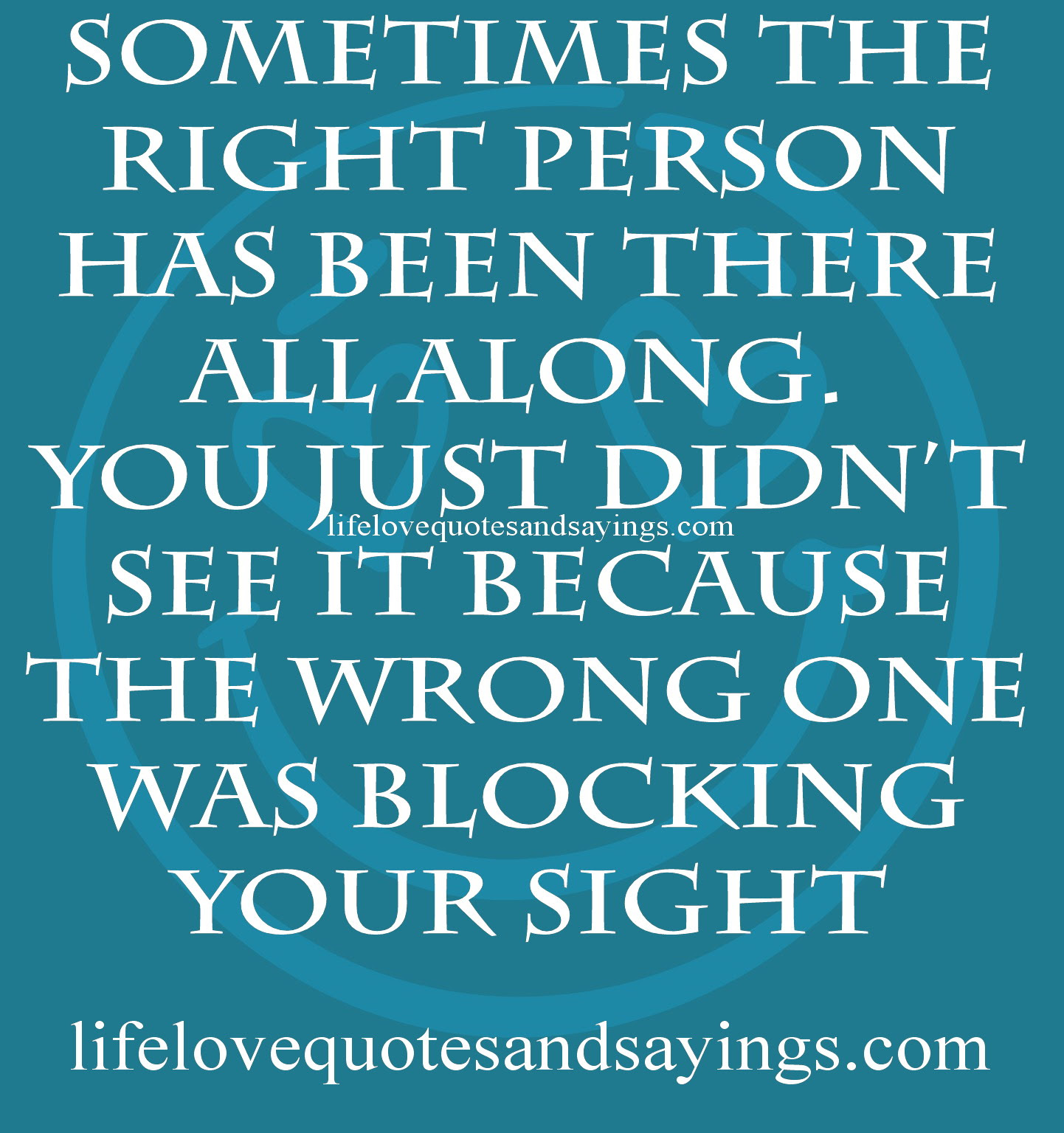 Quotes About Finding The Right Person 33 Quotes