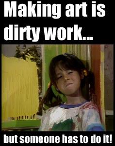 making art is dirty work
