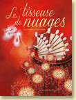 La tisseuse de nuages d'Ingrid Chabbert et Virginie Rapiat - Voir la présentation (en librairie le 15 novembre 2012)