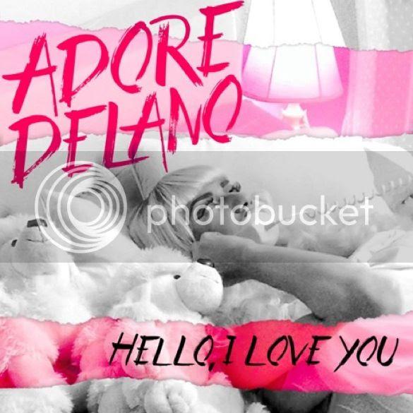 Adore Delano - Hello, I Love You photo AdoreDelanoHelloILoveYouCOVER_zps964b76fa.jpg