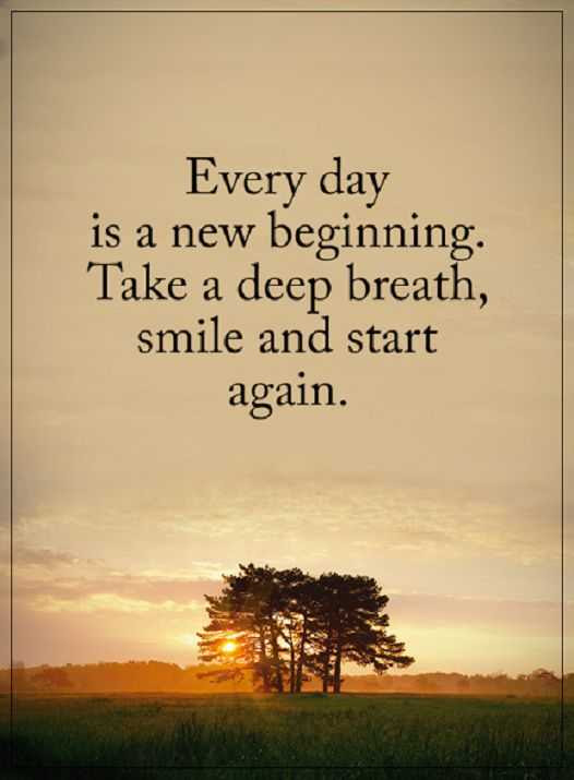 Positive Quotes About Life Take A Deep Breath Every Day Start