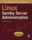 【送料無料】Linux Samba Server Administration: Craig Hunt Linux Library [ Roderick W. Smi...