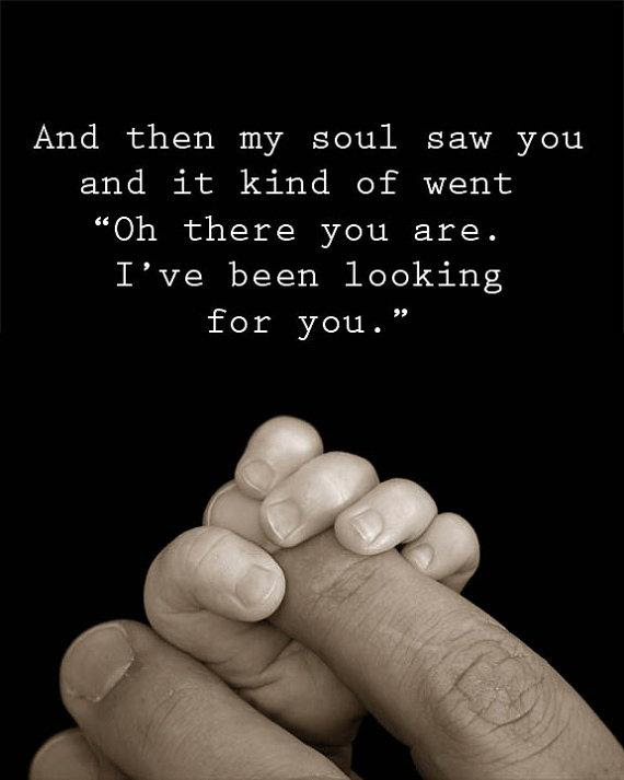 And Then My Soul Saw You And It Kind Of Went Oh There You Are