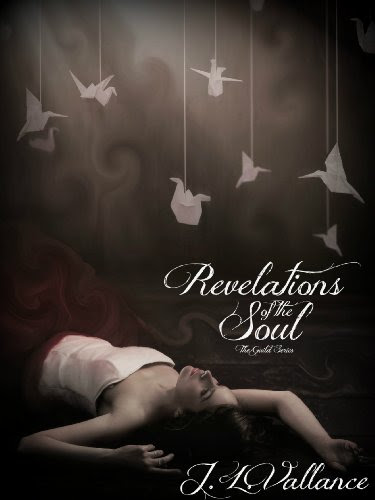 Revelations of the Soul (The Guild Series) by J. L. Vallance