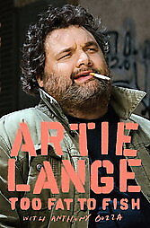 Too Fat to Fish by Artie Lange; Anthony Bozza