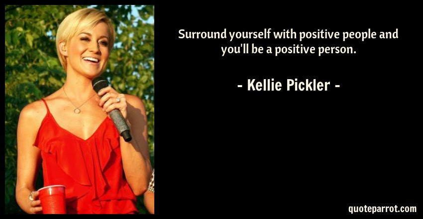 Surround Yourself With Positive People And Youll Be A By Kellie