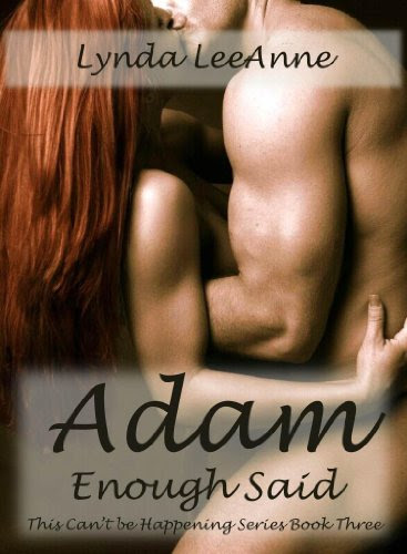 Adam, Enough Said (This Can't be Happening) by Lynda LeeAnne