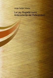 La Ley Rogada como antecedente del Referendum
