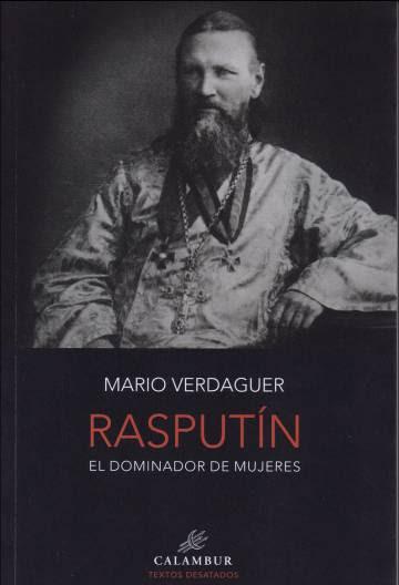 Rasputín. Domador de mujeres. Mario Verdaguer.