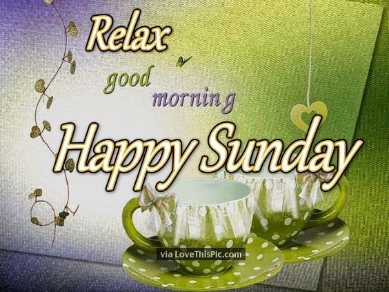Relax Good Morning Happy Sunday Pictures Photos And Images For