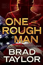 One Rough Man by Brad Taylor