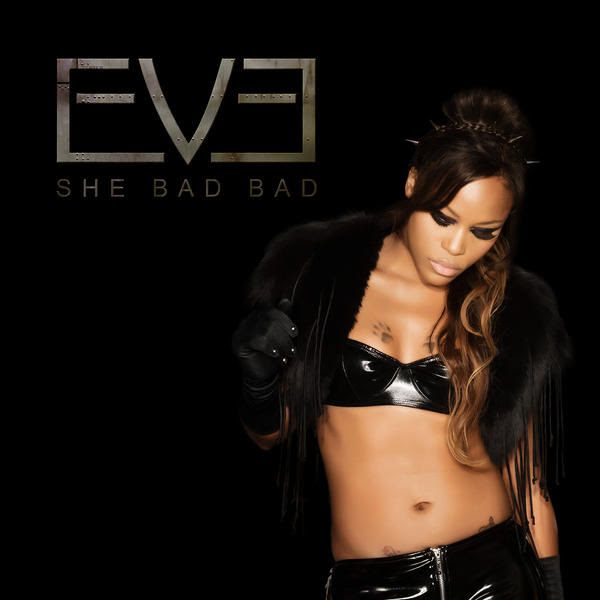 She Bad Bad (Single Cover), Eve