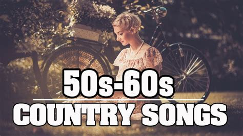 Top 100 Country Songs Of 50s 60s   Best Classic Country