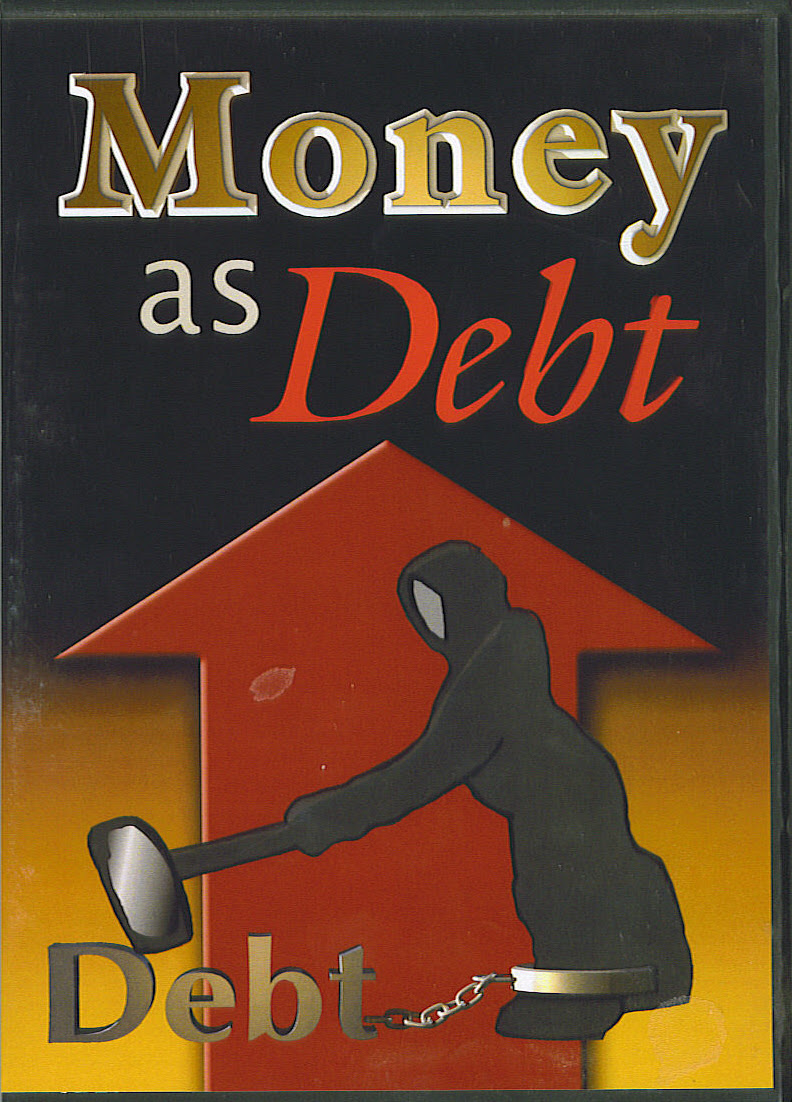 """Money as Debt"", by Paul Grignon"