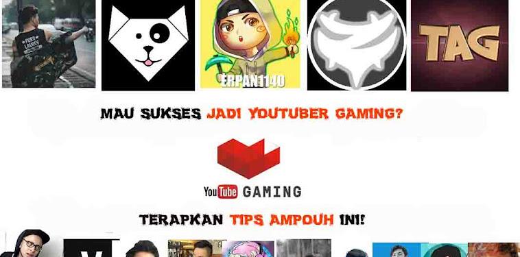 8 Tips Agar Channel Youtube Gaming Sobat Mudah Dikenal