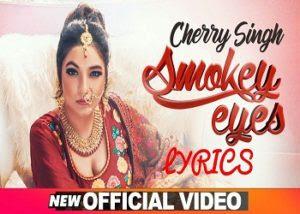 Smokey Eyes Lyrics - Cherry Singh
