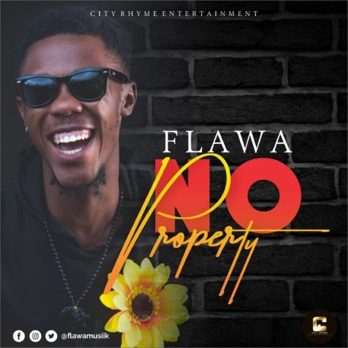 "MUSIC: Flawa – ""No Property"" (Mr Eazi Cover )"