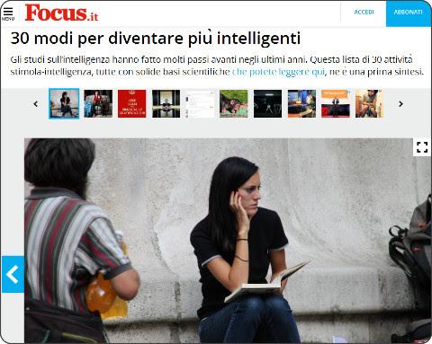 http://www.focus.it/scienza/scienze/30-modi-per-diventare-piu-intelligenti-fotogallery#img51101