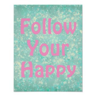 Motivational Follow Your Happy Quote Poster
