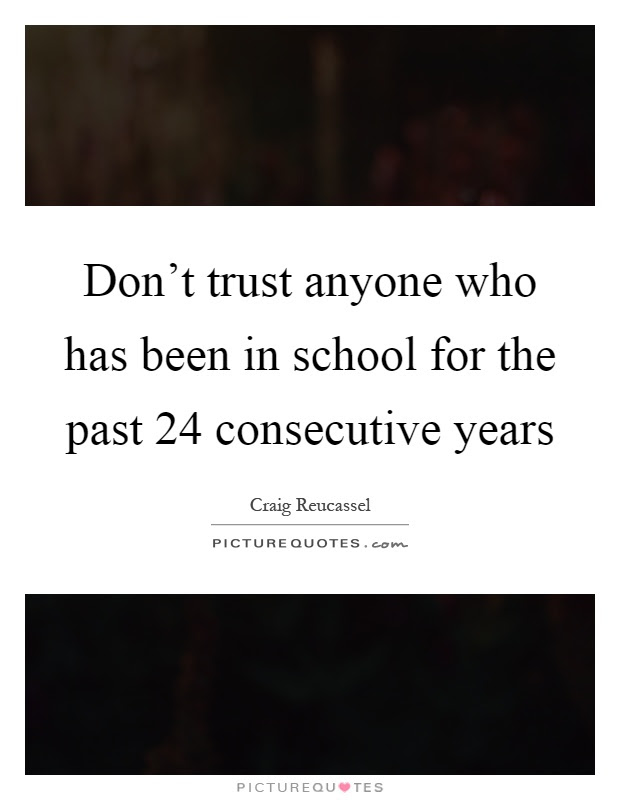Quotes About Dont Trust Anyone 44 Quotes