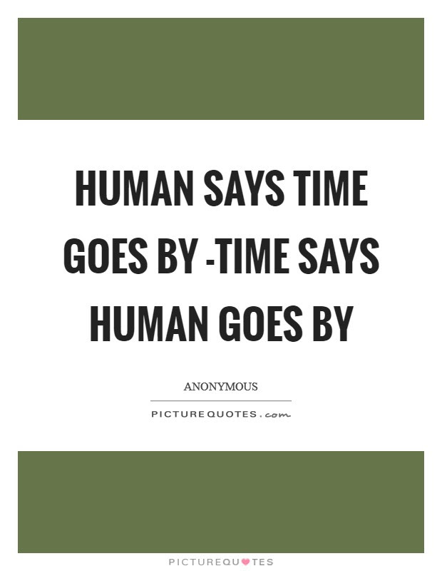 Time Goes By Quotes Sayings Time Goes By Picture Quotes