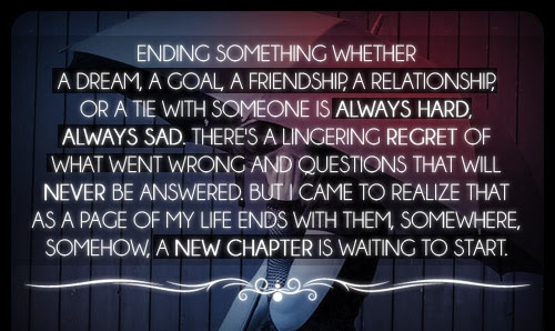 Ending Something Whether A Dream A Goal A Friendship A Relationship