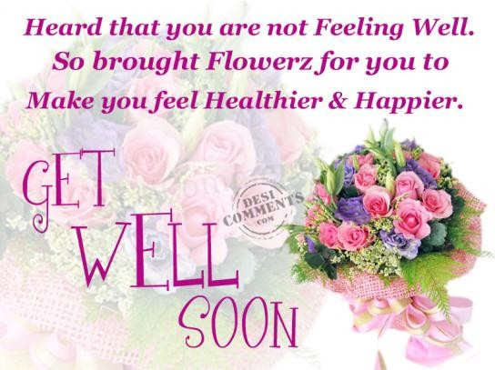 Heard That You Are Not Feeling Well Get Well Soon Quote