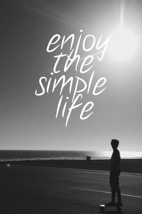 Enjoy The Simple Life Picture Quotes