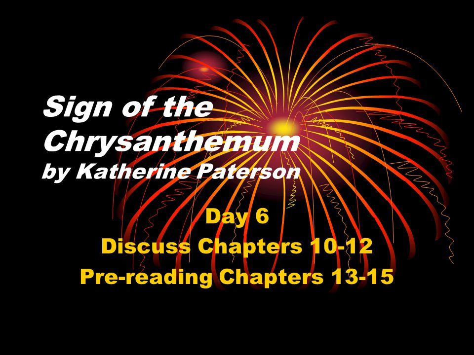 Sign Of The Chrysanthemum By Katherine Paterson Ppt Video Online