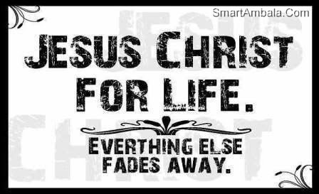 Jesus Christ For Life Everything Else Fades Away God Quote