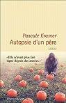 Autopsie d\'un père par Pascale Kramer