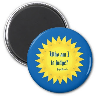 Pope Francis, Who Am I To Judge? Magnet