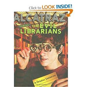 Alcatraz #1:  Alcatraz Versus the Evil Librarians