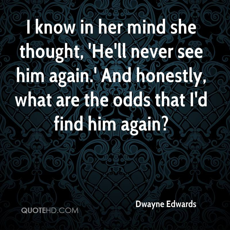 Dwayne Edwards Quotes Quotehd