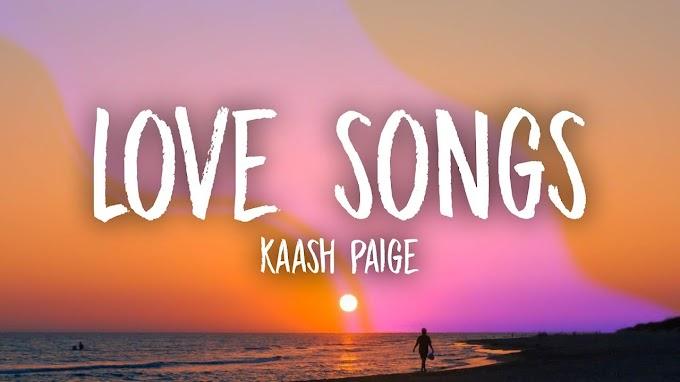 Kaash Paige - Love Songs (Lyrics)
