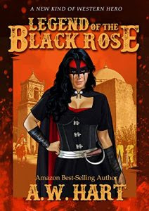 Legend of the Black Rose by A.W. Hart