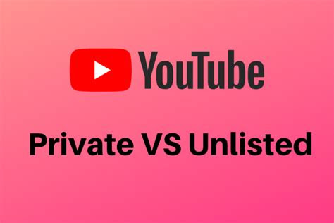 youtube private  unlisted whats  difference