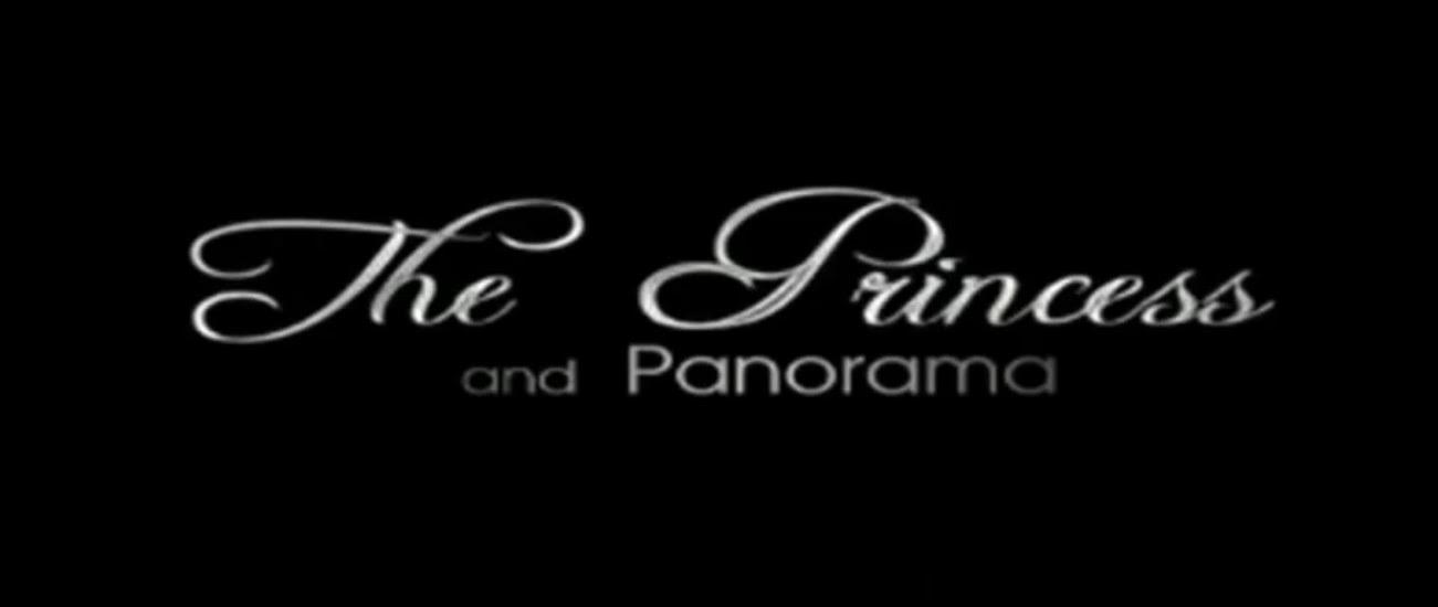 The Princess and Panorama
