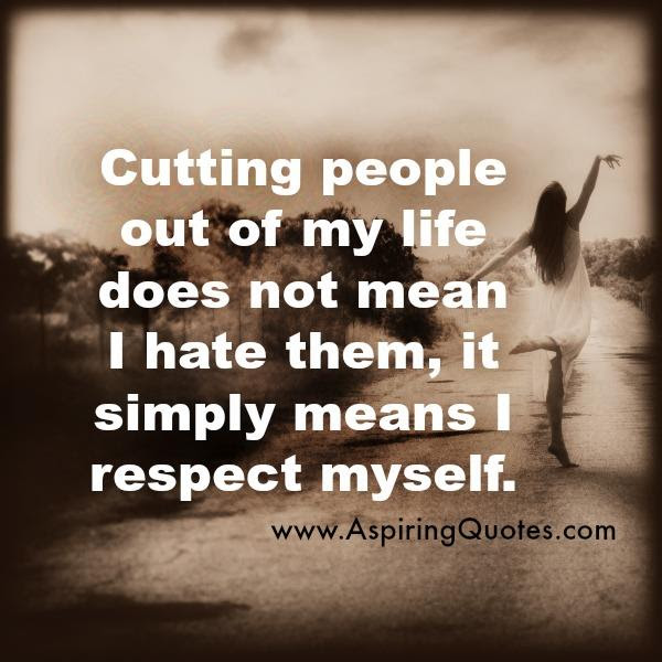 Cutting People Out Of Your Life Aspiring Quotes