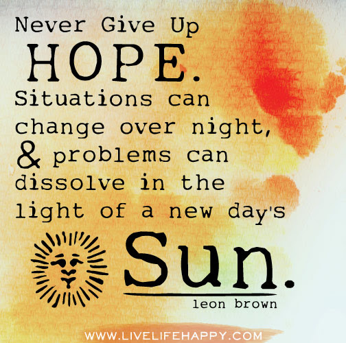 Never Give Up Hope Live Life Happy