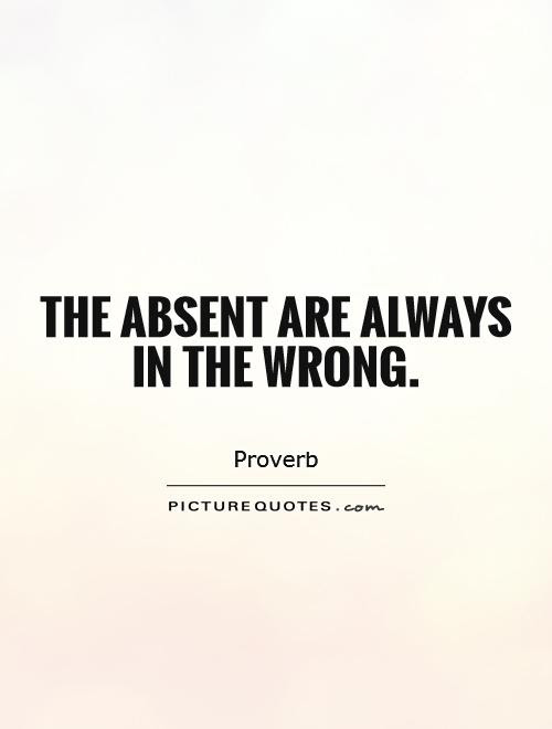Absent Quotes Absent Sayings Absent Picture Quotes Page 2