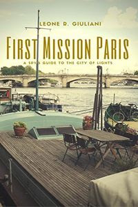 First Mission Paris by Leone R Giuliani