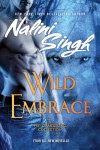 Wild Embrace: A Psy-Changeling (A Psy/Changeling Novel) - Nalini Singh