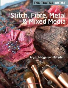 Stitch, Fibre, Metal and Mixed Media by ...