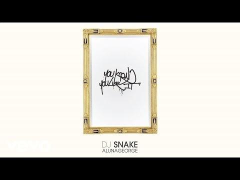 Alunageorge You Know You Like It Dj Snake Remix Lyrics