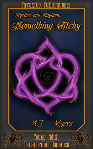 Something Witchy (Mystics & Mayhem #1)
