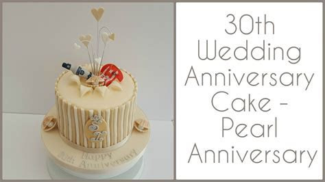 30th wedding anniversary cake: Pearl anniversary   YouTube