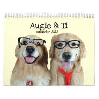 Augie & Ti Golden Retriever Calendar 2012 calendar