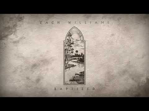 Baptized Lyrics - Zach Williams