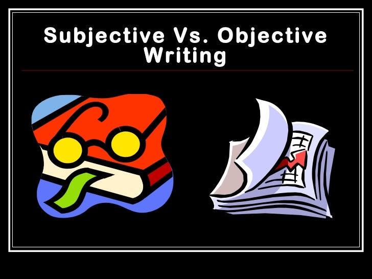 Subjective vs. Objective Writing